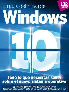 La guía definitiva de #Windows10. Todo lo que necesitas saber sobre el nuevo sistema operativo.