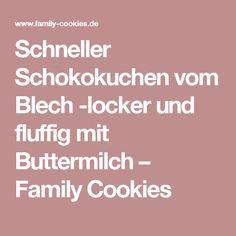 Schneller Schokokuchen vom Blech -locker und fluffig mit Buttermilch – Family Cookies