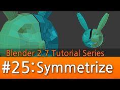 Blender 2.7 Tutorial #25 : Symmetrize #b3d - YouTube