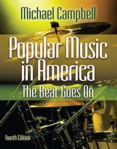 Popular Music in America:The Beat Goes On. This is a good book to learn more about popular music.