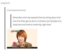 lol I can see onew drunk telling the male waitress to go home with him to watch running man and drink soju