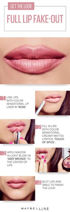 It's time to step up your pout game. Learn how to pull off a neutral version of the crazy popular full lip fake-out with this simple how- to. All you need to make your lips look bigger is Maybelline Lip Liner,  Color Sensational Creamy Mattes lipstick, Master Hi-Light blush, and plenty of confidence.