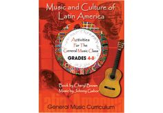 MUSIC AND CULTURE OF LATIN AMERICA Paperback & CD - Activities for the General Music Class Grades 4-8.    by Cheryl Brown and Music by Johnny Gabor. Reproducible pages give key facts, a history summary, info on music, festivals, food, and pictures and bios of famous musicians from each country. Mexico, Argentina, Brazil, Cuba, Puerto Rico, Columbia, Dominican Republic, Guatemala, and Peru.