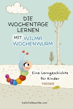 Wochentage lernen mit Wilma Wochenwurm (Lerngeschichte & Printable) The weekdays learn with Wilma Wochenwurm. A learning story to read aloud to children in kindergarten, kindergarten and preschool. Learning Stories, Stories For Kids, Raising Daughters, Raising Kids, Babies R Us, Parenting Fail, Hello Dear, Play To Learn, Baby Kind