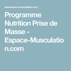 Programme Nutrition Prise de Masse - Espace-Musculation.com