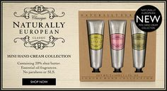 Naturally European Mini Hand Cream Collection. We've taken one of our most popular sellers and created a gift set with three fabulous fragrances. Free from parabens and SLS, with 20% shea butter.