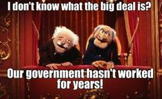 The government hasn't worked in years..