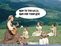Iron Maria - favorite things.  Run to the hills. Run for your life.  Sound of Music Iron Maiden Meme.  HaHa.