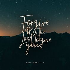 bearing with one another, and forgiving one another, if anyone has a complaint against another; even as Hamashiach forgave you, so you also must  do.  Colossians 3:13 NKJV  https://bible.com/bible/114/col.3.13.NKJV