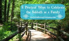 8 Practical Ways to Celebrate the Sabbath as a Family | Modern Alternative Mama