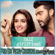 Phir Bhi Tumko Chahunga (With Female Vocals) - Half Girlfriend (Mp3 Karaoke) Best Quality Hindi Karaoke Track Only On HindiKaraokeKart.com Arijit Singh Karaoke