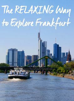 The RELAXING Way to Explore Frankfurt • by Tourist is a Dirty Word Blog