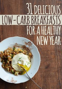 LOW CARB: 31 Delicious Low-Carb Breakfasts for a Healthy New Year (these are the actual recipes, not just an ad for a cookbook!)