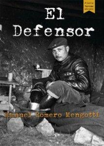 El Defensor / Manuel Romero Mengotti Publicación[Santiago de Compostela] : Finis Terrae, 2016
