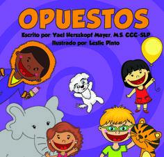 Aprendamos OPUESTOS! Este libro, video y canción ayudará a tu niño/a a aprender conceptos descriptivos básicos.