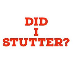 DID I STUTTER? by CultClothing