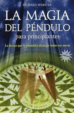 La Magia Del Pendulo Para Principiantes/ Pendulum Magic for Beginners:power to Achieve All Goals (Spanish Edition): Brand New. Spiritual Manifestation, Spiritual Path, Chakras, Reiki, Magick Book, Witchcraft, Wiccan, Chakra System, Spirituality Books