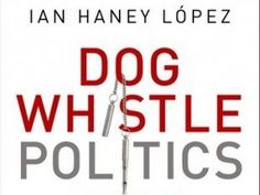 """Feb 7, 2014 ▶ Dog Whistle Politics: How Coded Racial Appeals Have Reinvented Racism & Wrecked the Middle Class  (author & Univ of California Berkeley Boalt School of law prof Ian Haney Lopez) ~ Sam Seder on Majority Report: Lopez explains the cynical calculation that drove  racist politics, how Repubs adopted the southern strategy, political uses of race, """"strategic racism"""" & Repub race baiting, the evolving nature of racism"""