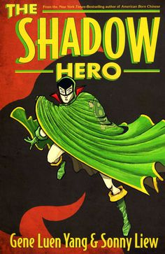 GENE LUEN YANG AND SONNY LIEW'S 'THE SHADOW HERO' REVIVES A LOST ASIAN AMERICAN HERO FOR AN OUTSTANDING GRAPHIC NOVEL By Chris Sims It's already been a pretty amazing year for original graphic novels with Kyle Starks' Sexcastle being funded on Kickstarter and Box Brown's long-awaited Andre the Giant in stores now, but we're not done getting great comics yet. The latest contender for OGN Of The Year is The Shadow Hero by Gene Luen Yang and Sonny Liew, out this July from First Second.  In…