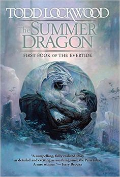 The Summer Dragon (Evertide): Todd Lockwood: 9780756408336: AmazonSmile: Books