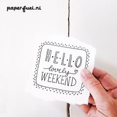 Hello lovely weekend! #lettering #paperfuel