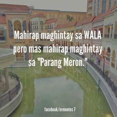 Hugot Lines Tagalog Funny, Hugot Quotes Tagalog, Tagalog Quotes Hugot Funny, Patama Quotes, Memes Pinoy, Pinoy Quotes, Tagalog Love Quotes, Pick Up Line Jokes, Corny Pick Up Lines