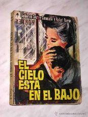 EL CIELO ESTÁ EN EL BAJO. GUILLERMO SAUTIER CASASECA Y RAFAEL BARÓN. XELIA. EDICIONES CID 1965. ++++