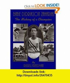 Babe Didrikson Zaharias The Making of a Champion (0046442633673) Russell Freedman , ISBN-10: 0395633672  , ISBN-13: 978-0395633670 ,  , tutorials , pdf , ebook , torrent , downloads , rapidshare , filesonic , hotfile , megaupload , fileserve