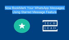 "WhatsApp has introduced the bookmark feature to mark the important messages. The new feature is named as ""Starred Messages"". Read More @ http://www.techtolead.com/bookmark-your-whatsapp-messages-using-starred-messages-feature/3231/"