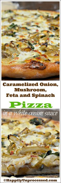 Caramelized Onion, Mushroom, Feta, and Spinach Pizza w/ Béchamel Sauce : happilyunprocessed