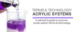 A nail tech's guide to common acrylic system terms & technology.