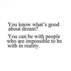 Reality makes it impossible...