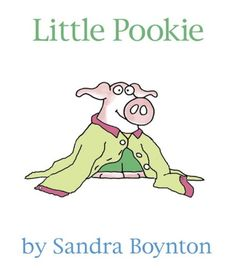 Little Pookie by Sandra Boynton http://www.amazon.com/dp/0375871756/ref=cm_sw_r_pi_dp_.hRFub1EZ3ZV7