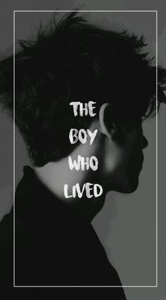 Harry Potter The boy who lived The chosen one