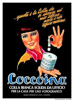 "Coccoina Potato Starch Paper Glue - Kaufmann Mercantile ""This is the glue that works in my office"" Vintage Italian Posters, Vintage Advertising Posters, Poster Vintage, Advertising Campaign, Vintage Advertisements, Vintage Labels, Vintage Signs, Vintage Ads, Vintage Images"