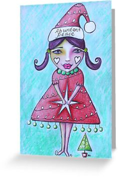 """Available for purchase now ~ 'Abundant Peace"""" Whimsical Girly Art Print Christmas Greeting Card  by Tanya Cole"""
