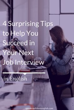 Do you have a job interview in English coming up soon?  Get essential tips to make sure you feel confident and succeed in your interview. http://www.speakconfidentenglish.com/4-tips-job-interview-english/?utm_campaign=coschedule&utm_source=pinterest&utm_medium=Speak%20Confident%20English%20%7C%20English%20Fluency%20Trainer&utm_content=4%20Surprising%20Tips%20to%20Help%20You%20Succeed%20in%20Your%20Next%20Job%20Interview
