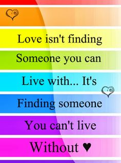 Love Is Finding Someone You Can't Live Without - Picture Quote Cute Quotes, Great Quotes, Quotes To Live By, Funny Quotes, Inspirational Quotes, Motivational Quotes, Amazing Quotes, Meaningful Quotes, Image Positive