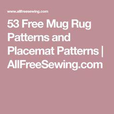 53 Free Mug Rug Patterns and Placemat Patterns | AllFreeSewing.com