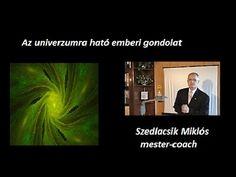 Az univerzumra ható emberi gondolat - Szedlacsik Miklós - Markovné Kasza...