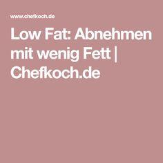 Low Fat: Abnehmen mit wenig Fett | Chefkoch.de