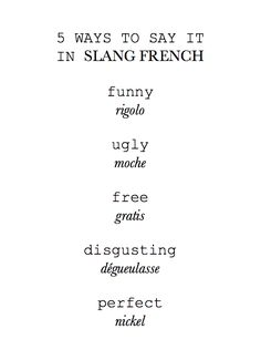 Say it in slang French. ✿♔Life, likes and style of Creole-Belle♔✿ French Language Lessons, French Language Learning, Learn A New Language, French Lessons, French Slang, French Phrases, French Quotes, French Sayings, Basic French Words