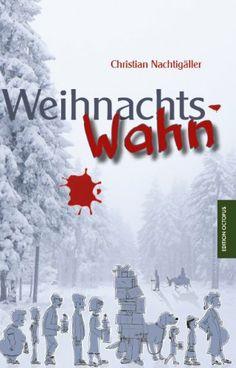 Weihnachtswahn: Amazon.de: Christian Nachtigäller: Bücher