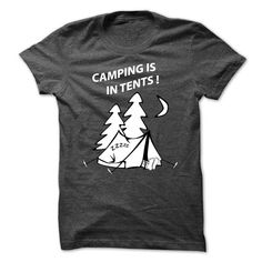 Camping is in Tents! - #gift bags #sister gift. GET => https://www.sunfrog.com/Camping/Camping-is-in-Tents.html?id=60505