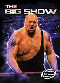 The Big Show (Torque Books: Pro Wrestling Champions) (Torque: Pro Wrestling Champions (Library))