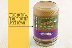 You've been storing peanut butter the wrong way...and other life hacks! Who knew!