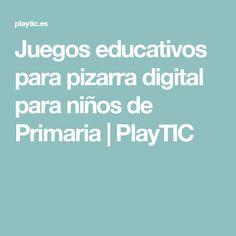 Juegos educativos para pizarra digital para niños de Primaria | PlayTIC