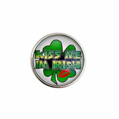 #562 Kiss Me I'm Irish Snap Charm 20mm for Snap Jewelry