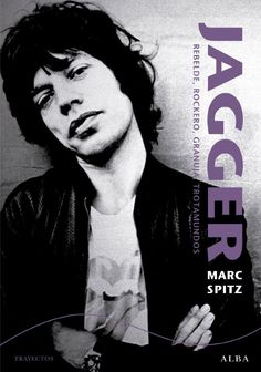 Buy Jagger: Rebelde, rockero, granuja, trotamundos by Elena Vilallonga, Marc Spitz and Read this Book on Kobo's Free Apps. Discover Kobo's Vast Collection of Ebooks and Audiobooks Today - Over 4 Million Titles! Keith Richards, Mick Jagger, Rock N Roll, Alba Editorial, Rolling Stones, Audiobooks, This Book, Ebooks, Reading