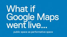 What if Google Maps went live... on Vimeo